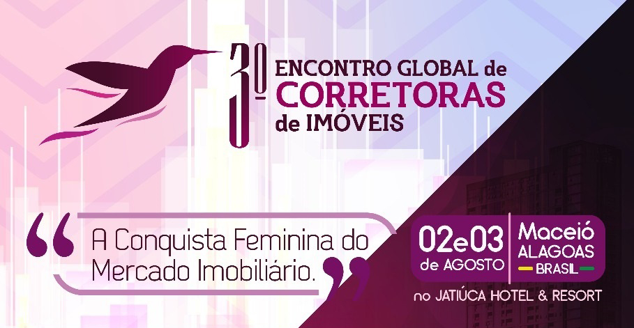 Encontro Global de Corretoras de Imóveis | CRECI-GO/ Conselho Regional de Corretores de Imóveis de Goiás